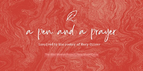 """New Moon Online Women's Circle - """"a pen and a prayer"""" - Wild Woman Project tickets"""