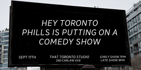 Hey Toronto Phills Is Putting On A Comedy Show tickets