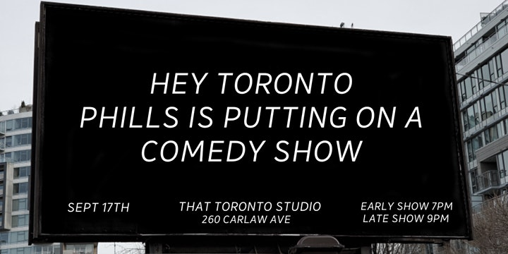 Hey Toronto Phills Is Putting On A Comedy Show image