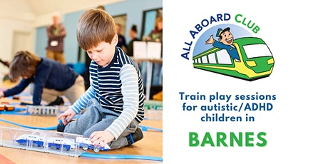 Train play sessions for autistic & ADHD children [Barnes] tickets