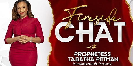 Fireside Chat-Intro to Prophetic (VIP) with Tabatha Pittman tickets