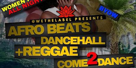 AFRO BEAT DANCEHALL + REGGAE tickets