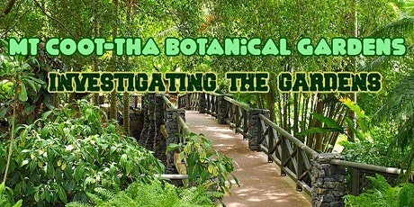GSHS Mt Coot-tha Botanical Gardens  Investigating the gardens - 10 - 15yrs tickets