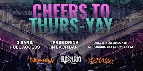Cheers to Thurs-YAY | Rosario Miami , Candela Bar , Tu Candela Bar Brickell entradas