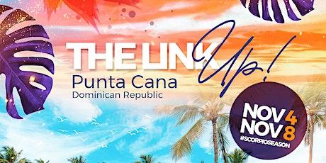 The Link Up (Punta Cana) #ScorpioSeason tickets