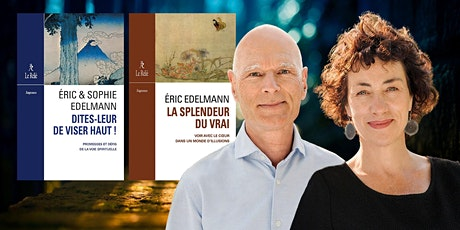 LA SPLENDEUR DU VRAI ☑️ Conférence avec Éric et Sophie Edelmann billets