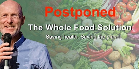 The Whole Food Solution - Saving health. Saving the planet.  AUCKLAND tickets