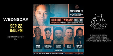 Chaunte Wayans presents: Uncensored Comedy at The Comedy Chateau  (9/22) tickets