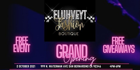 Eluhveyt Fashion Boutique Grand Opening & Fashion Show tickets