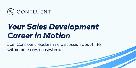 Sales Development + Confluent Your Career in Motion tickets