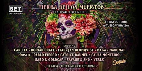 SET Underground presents: Tierra De Los Muertos – Oaxaca, MX boletos