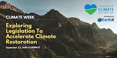 Exploring Legislation to Accelerate Climate Restoration tickets