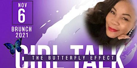 "Girl Talk Brunch ""The Butterfly Effect"" tickets"