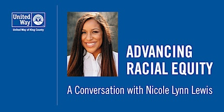 Advancing Racial Equity:  A Conversation with Nicole Lynn Lewis tickets