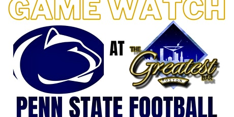 PENN STATE BOSTON GAME WATCHES AT THE GREATEST BAR tickets