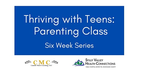Thriving with Teens: 6-Week Parenting Class tickets