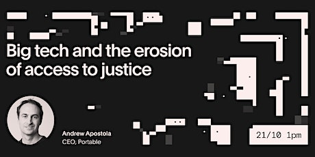 Big tech and the erosion of access to justice on a platform near you. tickets