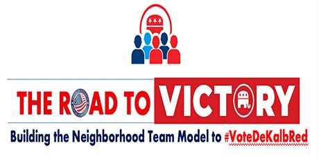 Road to Victory - Building the Neighborhood Team Model to #Vote DeKalb Red tickets
