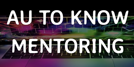 Au To Know Mentoring - Information Session 28th Sept tickets