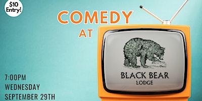 Comedy at Black Bear Lodge