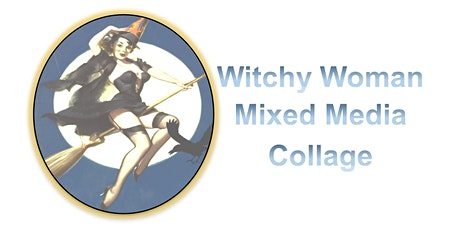 Witchy Woman Mixed-media Collage tickets