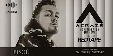 ACRAZE & REDTAPE AT BISOU MCALLEN TX tickets