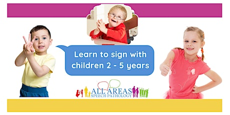 Key Word Signing for the Early Childhood Setting PART 1 - ONLINE AEST tickets