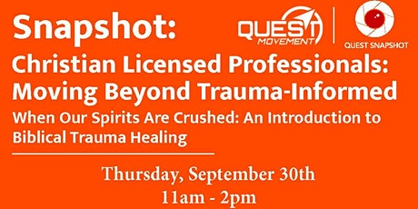 Snapshot: Christian Licensed Professionals – Moving Beyond Trauma-Informed tickets