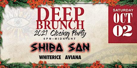 Deep Brunch 2021 Closing Party ft. Shiba San tickets