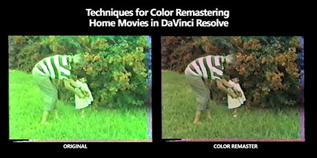 Techniques for Color Remastering Home Movies in DaVinci Resolve tickets