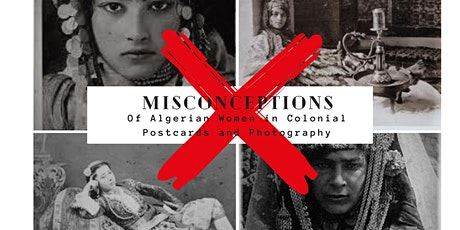 Misconceptions of Algerian Women in Colonial Postcards and Photography tickets