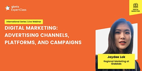 GEC - Digital Marketing: Advertising Channels, Platforms, and Campaigns tickets