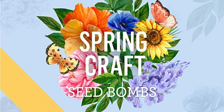 Spring Craft Workshops - Seed Bombs tickets