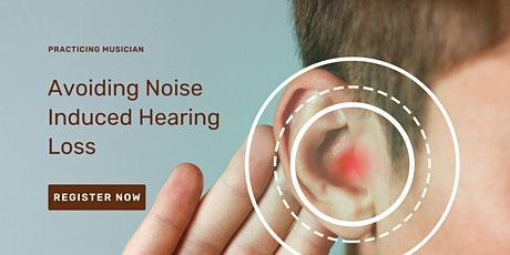 Musician Health - Avoiding Noise Induced Hearing Loss tickets