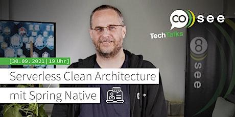 TechTalk: Serverless Clean Architecture mit Spring Native Tickets
