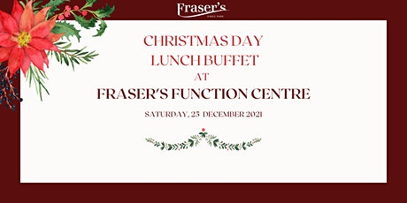 Christmas Lunch Buffet at Fraser's Function Centre tickets
