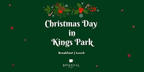 Christmas Breakfast & Lunch in Kings Park  | The Botanical Cafe tickets