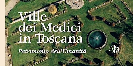Ville  dei Medici in Toscana biglietti