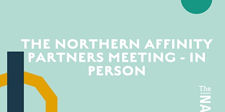 The Northern Affinity Partners Meeting @ Bloc Manchester tickets