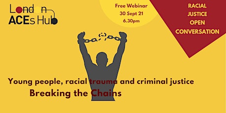 Breaking the Chains: Young people, racial trauma and criminal justice tickets