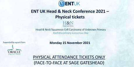 ENT UK Head & Neck Conference 2021 - Physical Tickets only tickets