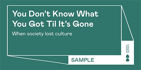 You Don't Know What You Got Till It's Gone- When society lost culture tickets