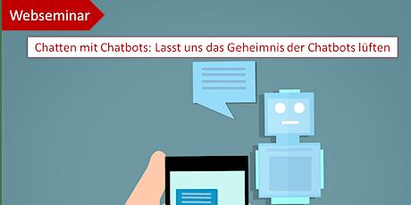 Chatten mit Chatbots: Lasst uns das Geheimnis der Chatbots lüften Tickets
