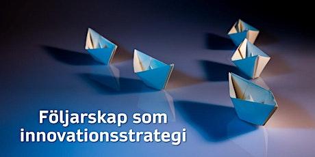 Innovationsveckan - Följarskap som innovationsstrategi biljetter