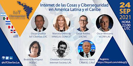 Internet de las Cosas y Ciberseguridad en América Latina y el Caribe entradas