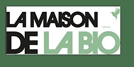 La Maison de la Bio, missions, objectifs, moyens billets