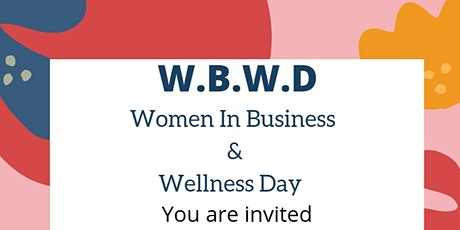W.B.W.D  WOMEN IN BUSINESS AND WELLNESS DAY tickets