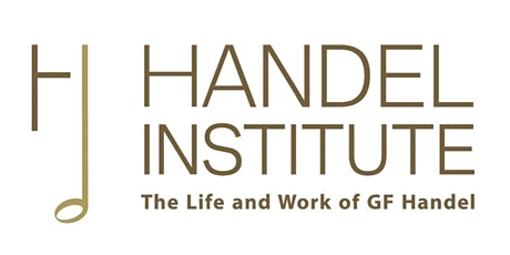 Handel Institute Conference 2021: 'Handel: Interactions and Influences' tickets