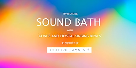 Fundraising Sound Bath with Gongs and Crystal Singing Bowls tickets