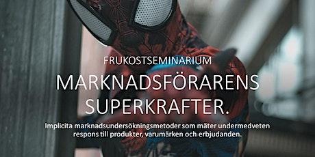 Marknadsförarens superkrafter - mät det undermedvetna! tickets